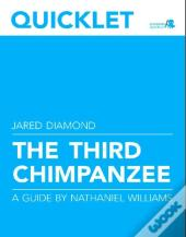 Quicklet On Jared Diamond'S The Third Chimpanzee (Cliffnotes-Like Book Summary And Analysis)