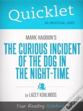 Quicklet On Mark Haddon'S The Curious Incident Of The Dog In The Night-Time