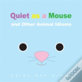 Quiet As A Mouse And Other Animal Idioms