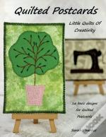 Quilted Postcards - Little Quilts Of Creativity