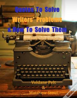 Wook.pt - Quotes To Solve Writers' Problems & Keep Them Writing