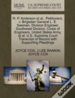 R. P. Anderson Et Al., Petitioners, V. Brigadier General L. E. Seeman, Division Engineer, Southwest Division, Corps Of Engineers, United States Army,