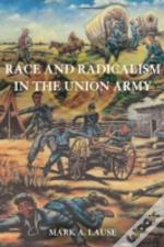 Race And Radicalism In The Union Army