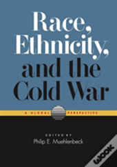 Race, Ethnicity, And The Cold War