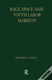 Race, Space And Youth Labor Markets