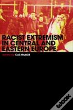 Racist Extremism In Central And Eastern Europe
