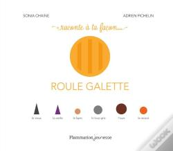 Wook.pt - Raconte A Ta Facon - Roule Galette
