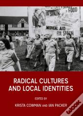 Radical Cultures And Local Identities
