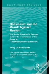 Radicalism And The Revolt Against Reason (Routledge Revivals)