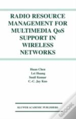 Radio Resource Management For Multimedia Qos Support In Wireless Networks