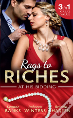 Rags To Riches: At His Bidding: A Home For Nobody'S Princess / The Rancher'S Housekeeper / Prince Daddy & The Nanny (Mills & Boon M&B)