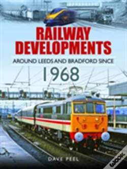 Wook.pt - Railway Developments Around Leeds And Bradford Since 1968