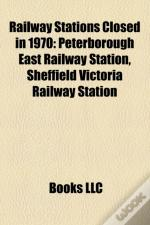 Railway Stations Closed In 1970: Peterborough East Railway Station, Clareville Railway Station, Willoughby Railway Station