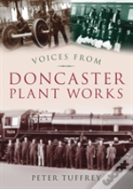 Railway Voices From Doncaster Plant Work