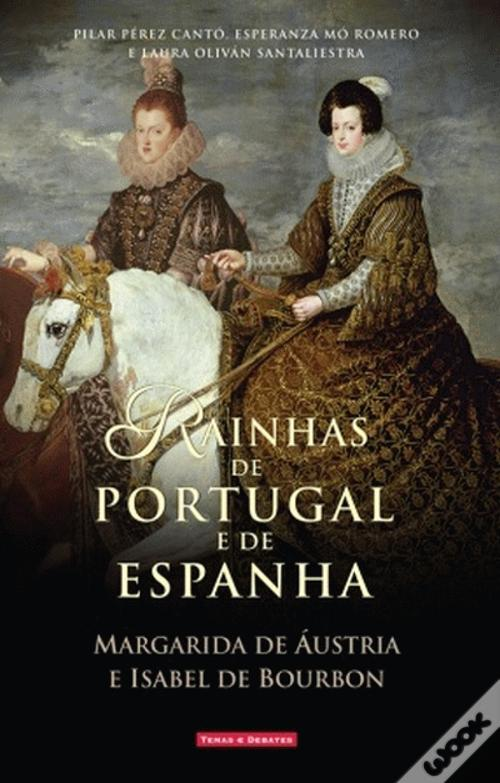 Rainhas de Portugal e Espanha (Margarida de Áustria e Isabel de Bourbon) Baixar Ebooks Do Epub