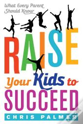 Raise Your Kids To Succeed