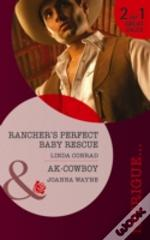 Rancher'S Perfect Baby Rescue/ Ak-Cowboy