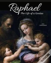 Raphael: The Life Of A Genius