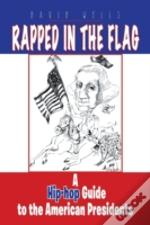 Rapped In The Flag: A Hip-Hop Guide To T