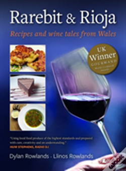 Wook.pt - Rarebit And Rioja - Recipes And Wine Tales From Wales