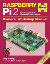 Raspberry Pi 2 Manual: A Practical Guide To The Revolutionary Small Computer