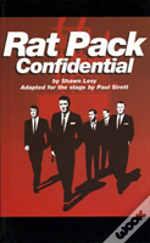 Rat Pack Confidentialadapted For The Stage By Paul Sirett