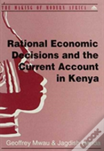Rational Economic Decisions And The Current Account In Kenya