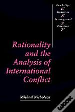 Rationality And The Analysis Of International Conflict