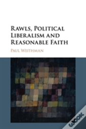 Rawls, Political Liberalism And Reasonable Faith