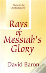 Rays Of Messiah'S Glory: Christ In The O