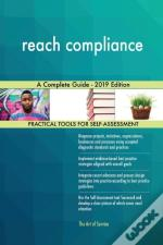 Reach Compliance A Complete Guide - 2019 Edition