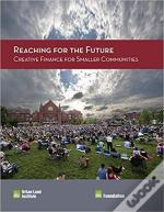 Reaching For The Future: Creative Finance For Smaller Communities