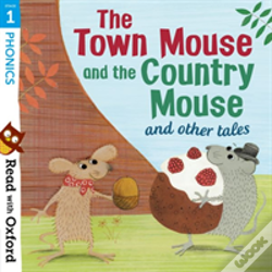 Wook.pt - Read With Oxford: Stage 1: Phonics: The Town Mouse And Country Mouse And Other Tales