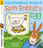 Read With Oxford: Stage 2: Julia Donaldson'S Songbirds: Ron Rabbit'S Egg And Other Stories