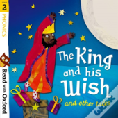 Read With Oxford: Stage 2: Phonics: The King And His Wish And Other Tales