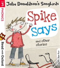 Wook.pt - Read With Oxford: Stage 3: Julia Donaldson'S Songbirds: Spike Says And Other Stories