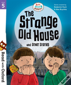 Wook.pt - Read With Oxford: Stage 5: Biff, Chip And Kipper: The Strange Old House And Other Stories