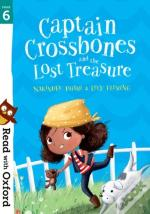 Read With Oxford: Stage 6: Captain Crossbones And The Lost Treasure