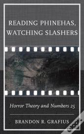 Reading Phinehas, Watching Slashers
