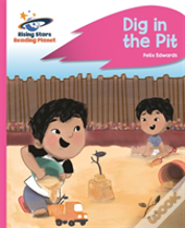 Reading Planet - Dig In The Pit - Pink A: Rocket Phonics
