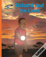 Reading Planet - Richard And The Lions - Orange: Galaxy