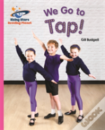 Reading Planet - We Go To Tap! - Pink B: Galaxy
