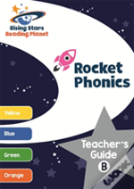 Reading Planet Rocket Phonics Teacher'S Guide B (Yellow - Orange)