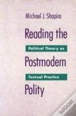 Reading The Postmodern Polity