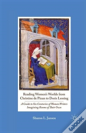 Reading Women'S Worlds From Christine De Pizan To Doris Lessing