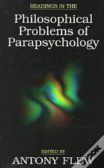 Readings In The Philosophical Problems Of Parapsychology