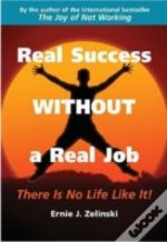 Real Success Without A Real Job