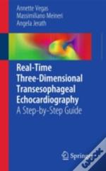 Real-Time Three-Dimensional Transesophageal Echocardiography