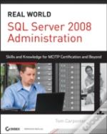 Real World Sql Server 2008 Administratio