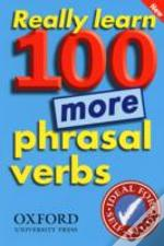 Really Learn 100 More Phrasal Verbs